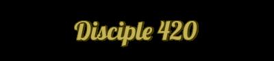 Disciple 420